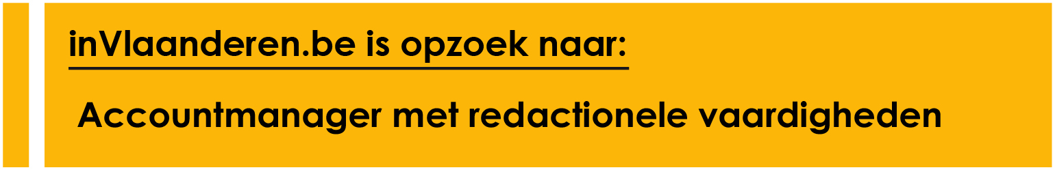 made in Vlaanderen.be is opzoek naar: Accountmanager met redactionele vaardigheden